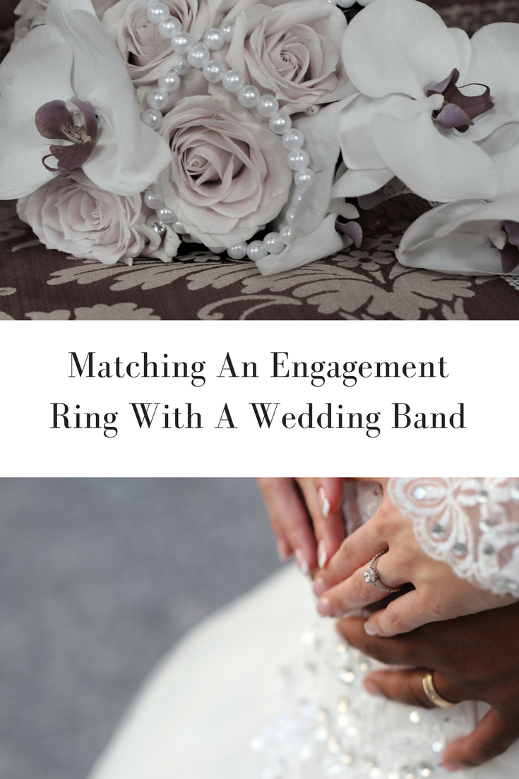 Top Advice On Matching An Engagement Ring With A Wedding Band
